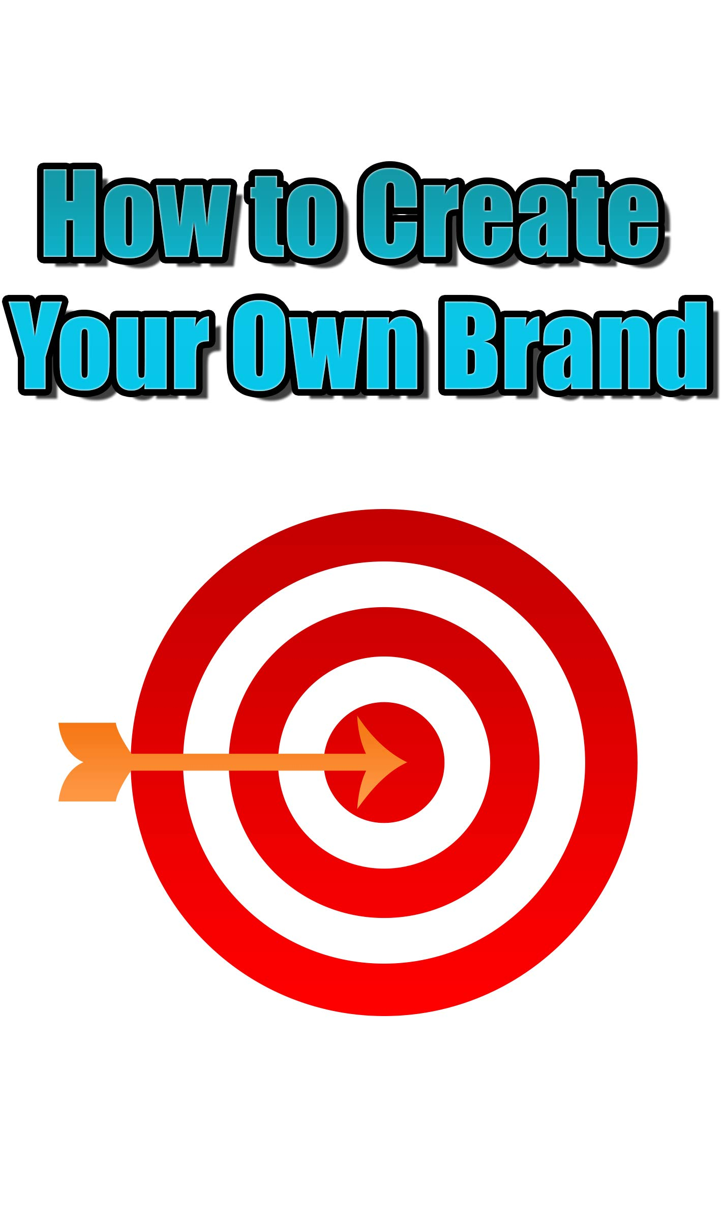 How to Create Your Own Brand