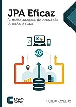 JPA Eficaz: As melhores práticas de persistência de dados em Java (Portuguese Edition)