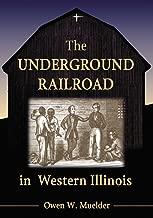 The Underground Railroad in Western Illinois