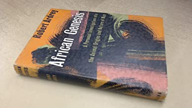 African Genesis: A Personal Investigation Into the Animal Origins and nature of Man