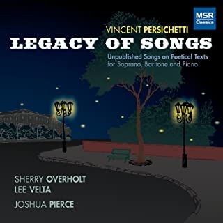 Vincent Persichetti: Legacy of Songs - Unpublished Songs on Poetical Texts