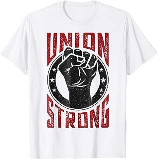 Union Strong | Pro-Union Worker | Labor Union Protest Shirt