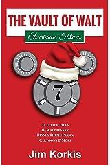 The Vault of Walt Volume 7: Christmas Edition: Yuletide Tales of Walt Disney, Disney Theme Parks, Cartoons & More Kindle Edition