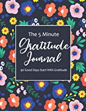 The 5 minute gratitude journal 90 good days start with gratitude: Daily Guided Journal with Writing Prompts - gratitude journal for women, girls christian and men (Journal Writing Self-Help)