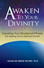 Awaken to Your Divinity: Creating Your Emotional Fitness: The Missing Link to Spiritual Growth