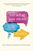 Download Say What You Mean: A Mindful Approach to Nonviolent Communication PDF