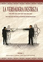 La Verdadera Destreza: The True Art and Skill of Spanish Swordsmanship. Angulo Recto y Compases - Right Angle and Footwork