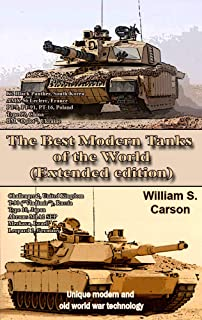 The Best Modern Tanks of the World (Extended edition): Unique modern and old world war technology
