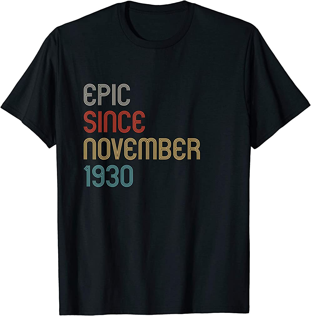 Epic Since November 1930 Legendary Awesome Birthday Gift T-shirt