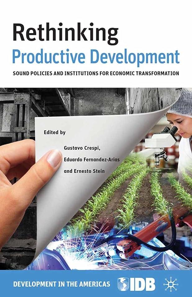 スタック収束スコットランド人Rethinking Productive Development: Sound Policies and Institutions for Economic Transformation (English Edition)