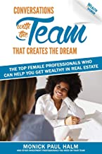 Wealth for Women: Conversations with the Team That Creates the Dream The Top Female Professionals Who Can Help You Get Wea...