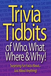 Trivia Tidbits of Who, What, Where & Why!