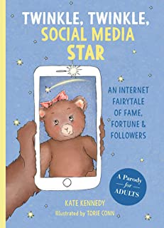 Twinkle, Twinkle, Social Media Star: An Internet Fairytale of Fame, Fortune and Followers
