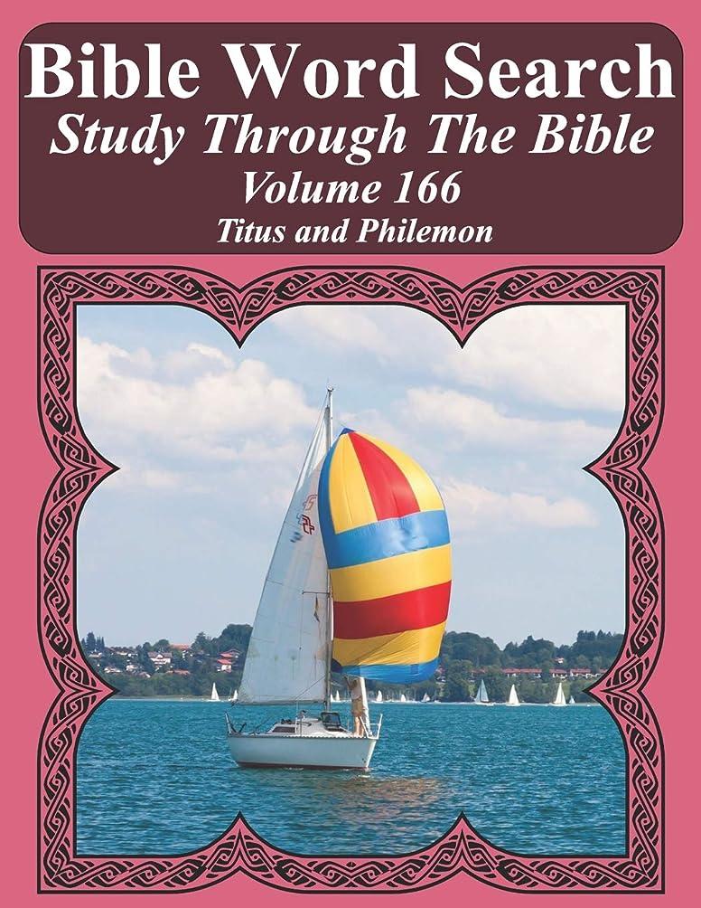 大学院アベニュー厳Bible Word Search Study Through The Bible: Volume 166 Titus and Philemon (Bible Word Search Puzzles For Adults Jumbo Large Print Sailboat Series)