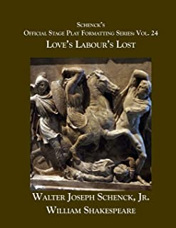 Schenck's Official Stage Play Formatting Series: Vol. 24 - Love's Labour's Lost