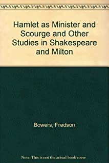 Hamlet as Minister and Scourge and Other Studies in Shakespeare and Milton