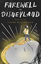 Farewell to Disneyland: My Decade of Young Widowhood