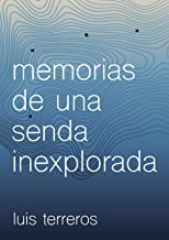 Memorias de una senda inexplorada (Spanish Edition)