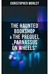 """The Haunted Bookshop & The Prequel """"Parnassus on Wheels"""" Kindle Edition"""
