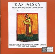 Kastalsky: Liturgy of St John of Chrysostom / Chants of the Russian Orthodox Church