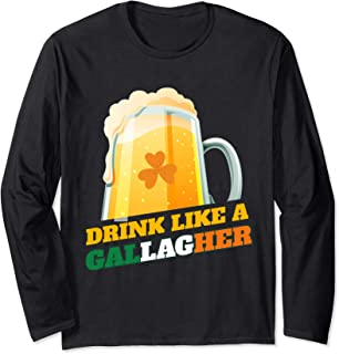 Saint Patricks Day Drink Like A Gallagher Long Sleeve Shirt