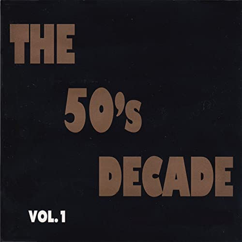 The 50s Decade Vol. 1