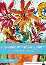 Expressive Watercolor on YUPO - Painting Flowers