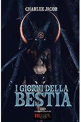 I Giorni della Bestia: Delirio Hardcore Horror (Italian Edition) Kindle Edition