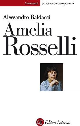 Amelia Rosselli: Una disarmonia perfetta (Universale Laterza Vol. 884)