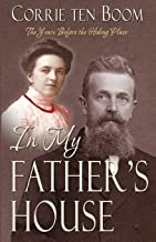 In My Father's House: The Years Before the Hiding Place