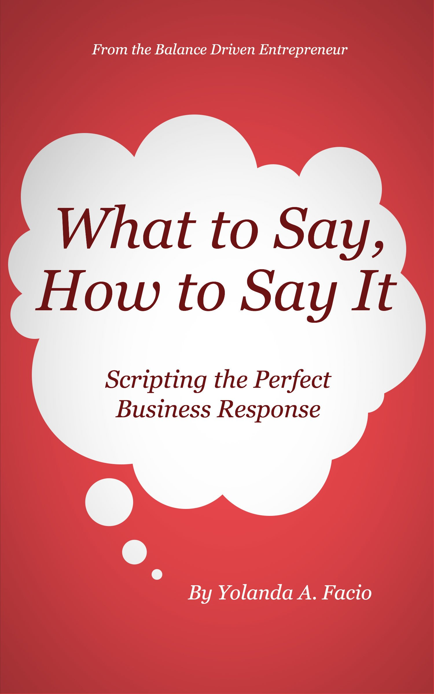 What to Say, How to Say It: Scripting the Perfect Business Response
