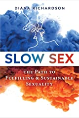 Slow Sex: The Path to Fulfilling and Sustainable Sexuality (English Edition) eBook Kindle