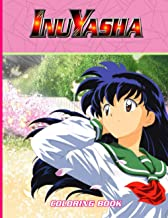 "InuYasha Coloring Book: Funny Coloring Book With 50+ Images For Kids of all ages with your Favorite ""InuYasha"" Characters"