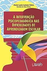 A intervenção psicopedagógica nas dificuldades de aprendizagem escolar eBook Kindle