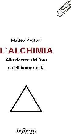 L'alchimia: alla ricerca dell'oro e dell'immortalità