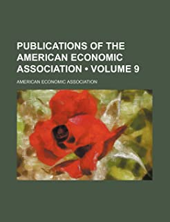 Publications of the American Economic Association (Volume 9)