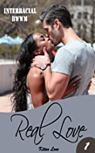 Interacial : Real love (Sexy stories for adults Book 1)