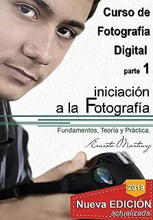 Iniciación a la Fotografía.: Fundamento Teoría y Práctica. (Curso Integral de Fotograía Digital nº 1)