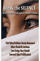 Break the Silence: An Anthology Against Domestic Violence Kindle Edition