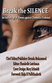 Break the Silence: An Anthology Against Domestic Violence (English Edition)