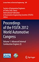 Proceedings of the FISITA 2012 World Automotive Congress: Volume 1: Advanced Internal Combustion Engines (I) (Lecture Notes in Electrical Engineering Book 189)