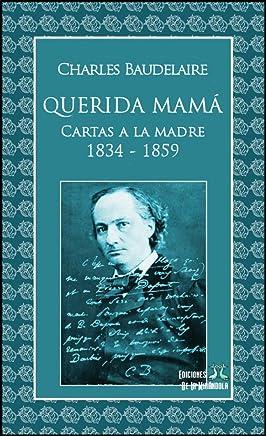 Querida mamá. Cartas a la madre 1834-1859 (Spanish Edition)