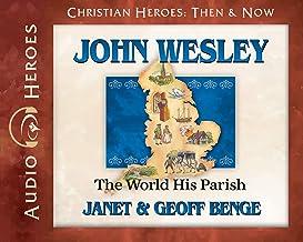John Wesley Audiobook: The World His Parish (Christian Heroes: Then & Now) Audio CD - Audiobook, CD