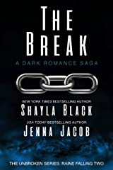 The Break (Unbroken: Raine Falling Book 2) Kindle Edition