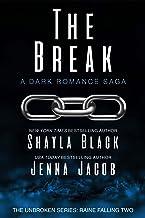 The Break (Unbroken: Raine Falling Book 2)