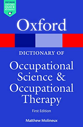 A Dictionary of Occupational Science and Occupational Therapy (Oxford Quick Reference)