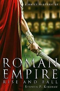 A Brief History of the Roman Empire