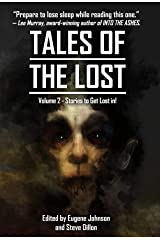 Tales Of The Lost Volume Two- A charity anthology for Covid- 19 Relief: Tales To Get Lost In A CHARITY ANTHOLOGY FOR COVID-19 RELIEF Kindle Edition
