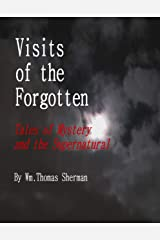 VISITS OF THE FORGOTTEN: Tales of Mystery and the Supernatural Kindle Edition