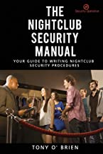 The Nightclub Security Manual: Your guide to writing nightclub security procedures